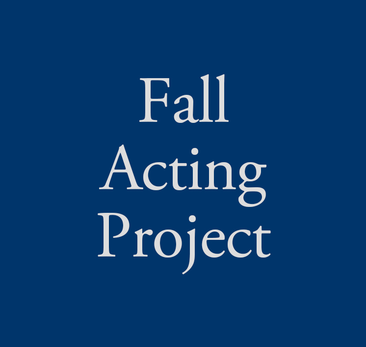 Fall Acting Project