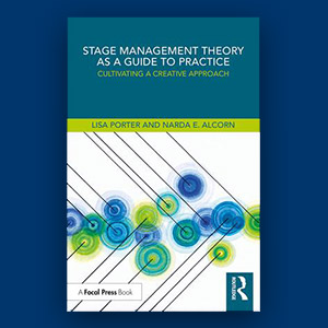 Stage Management Theory as a Guide to Practice by Narda E. Alcorn